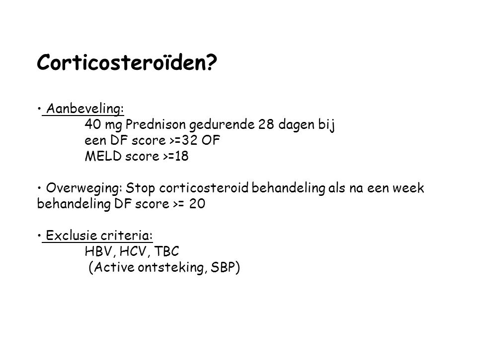 Corticosteroïden Aanbeveling: 40 mg Prednison gedurende 28 dagen bij