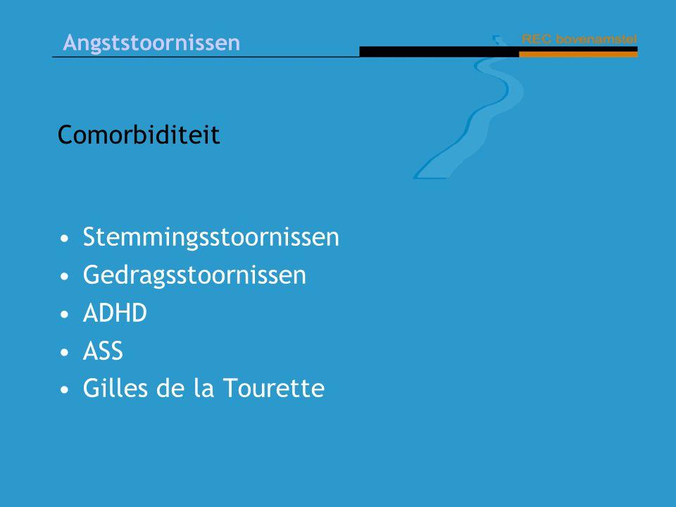 Comorbiditeit Stemmingsstoornissen Gedragsstoornissen ADHD ASS Gilles de la Tourette