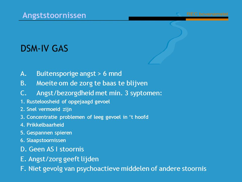 DSM-IV GAS Buitensporige angst > 6 mnd