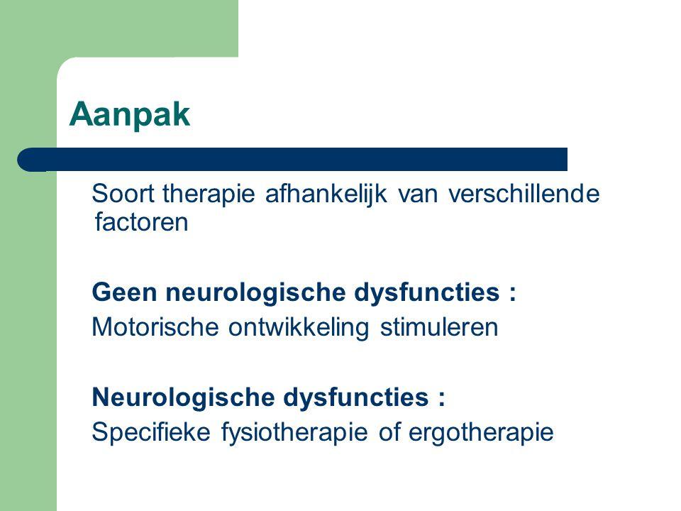 Aanpak Soort therapie afhankelijk van verschillende factoren