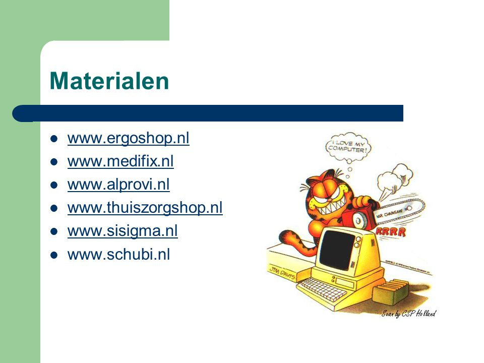 Materialen www.ergoshop.nl www.medifix.nl www.alprovi.nl
