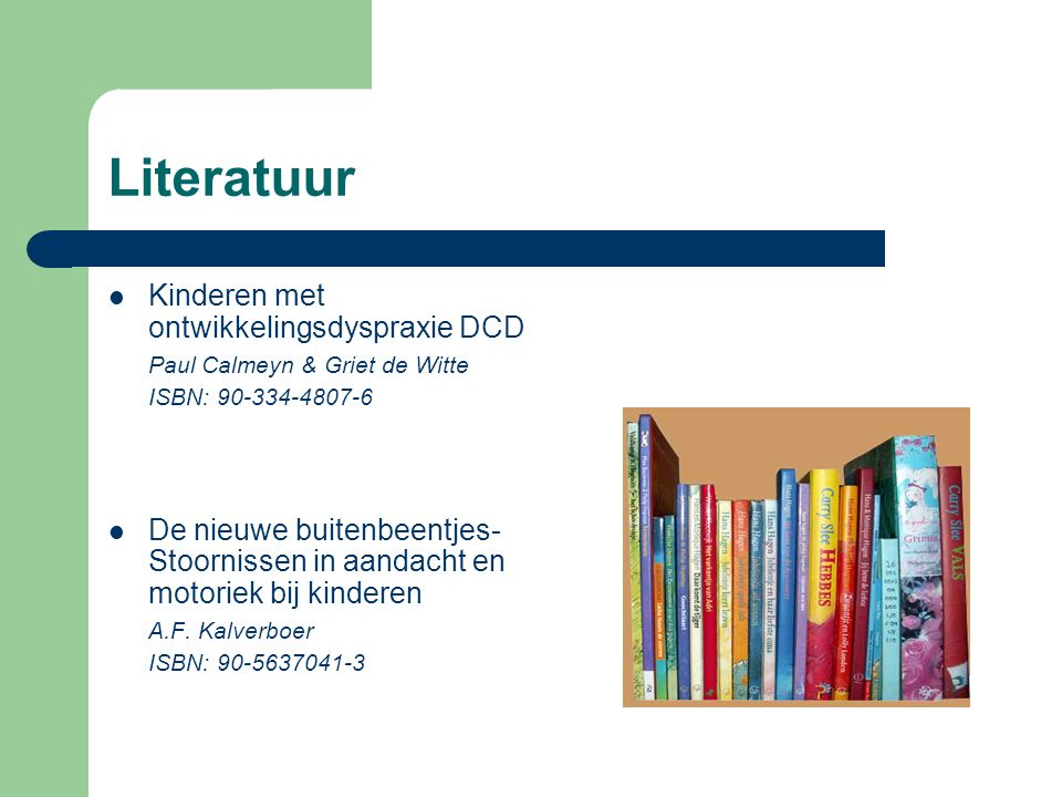 Literatuur Kinderen met ontwikkelingsdyspraxie DCD