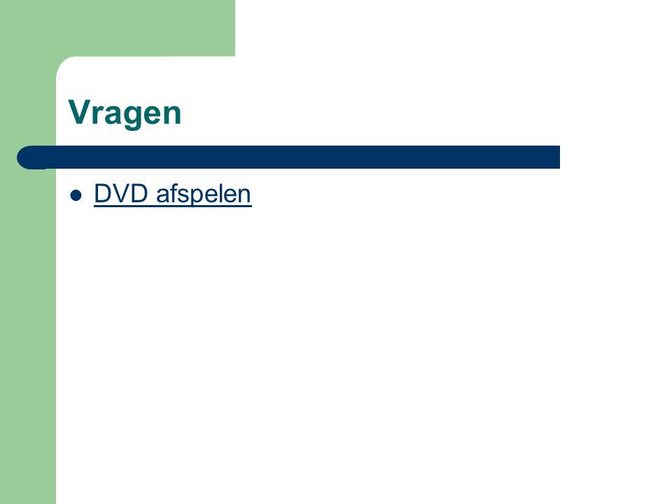 Vragen DVD afspelen