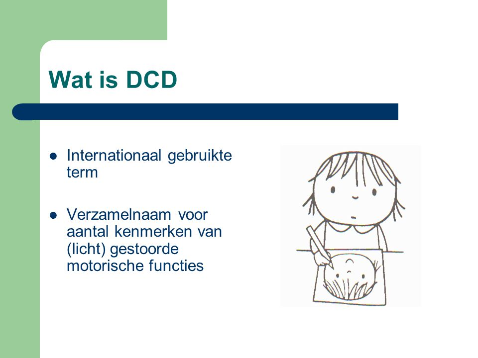 Wat is DCD Internationaal gebruikte term