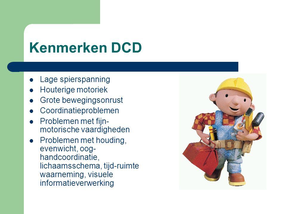 Kenmerken DCD Lage spierspanning Houterige motoriek