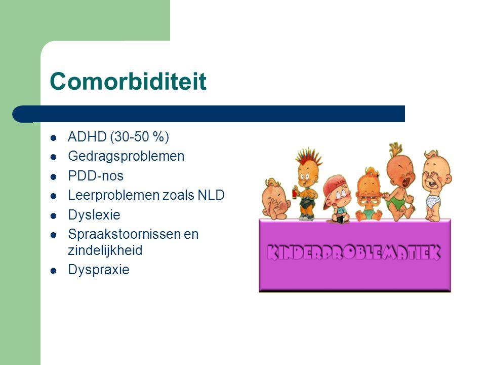 Comorbiditeit ADHD (30-50 %) Gedragsproblemen PDD-nos
