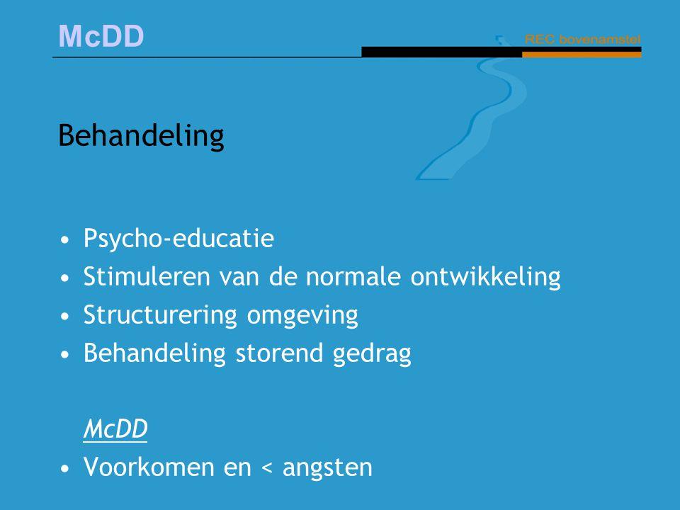Behandeling Psycho-educatie Stimuleren van de normale ontwikkeling