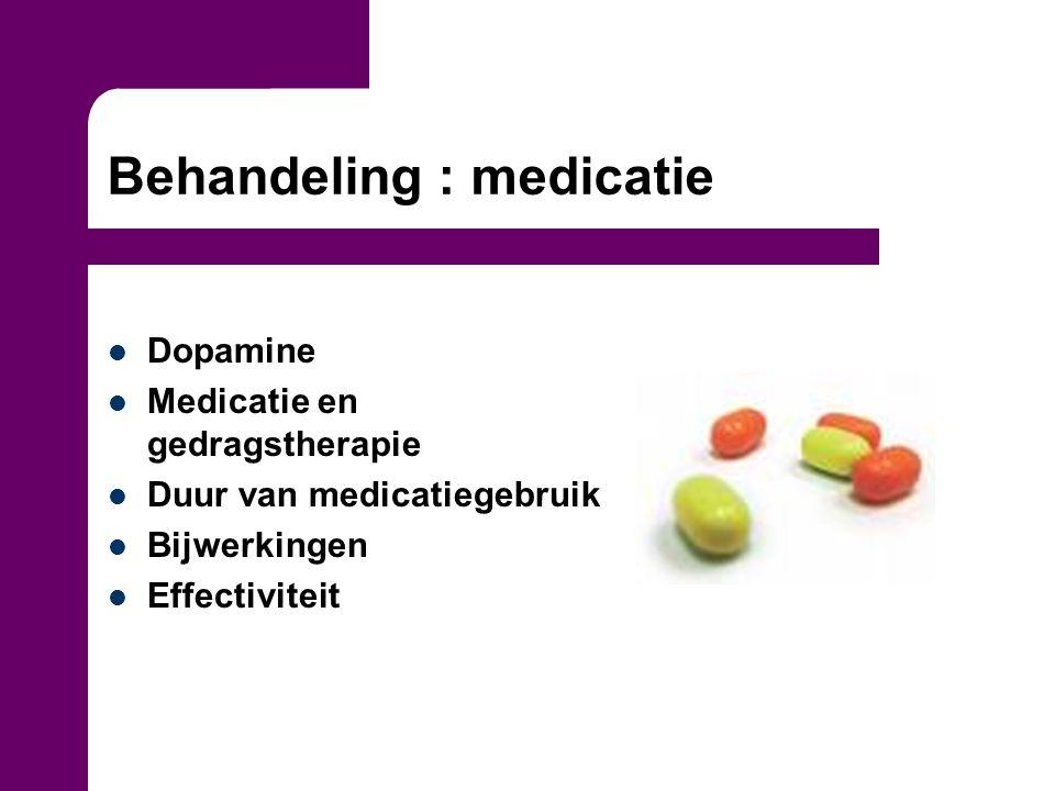 Behandeling : medicatie
