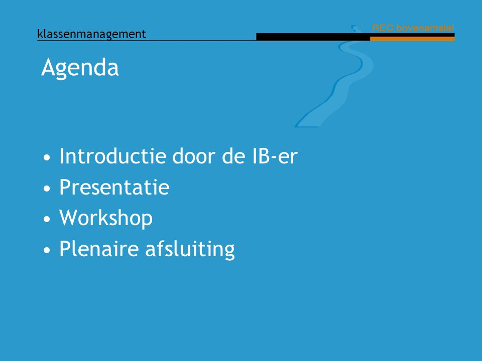 Agenda Introductie door de IB-er Presentatie Workshop