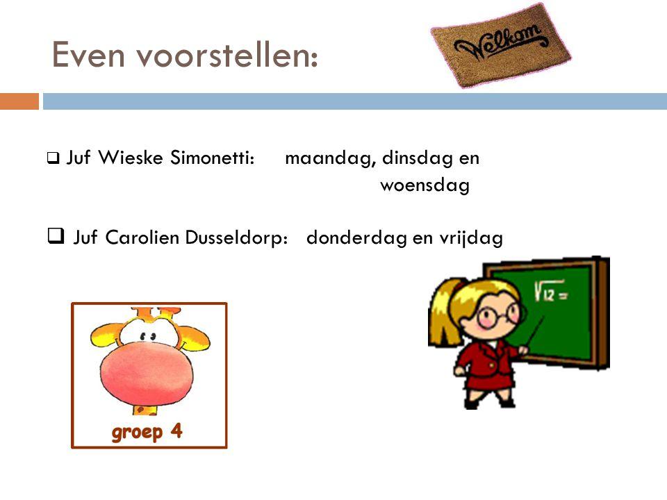 Even voorstellen: Juf Carolien Dusseldorp: donderdag en vrijdag