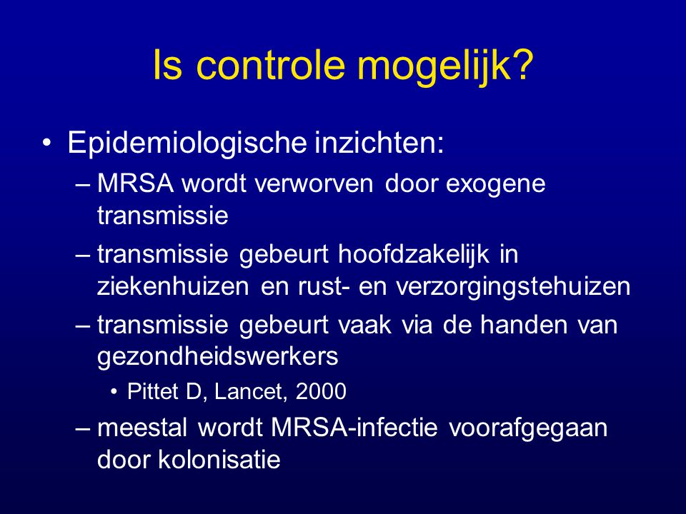 Is controle mogelijk Epidemiologische inzichten: