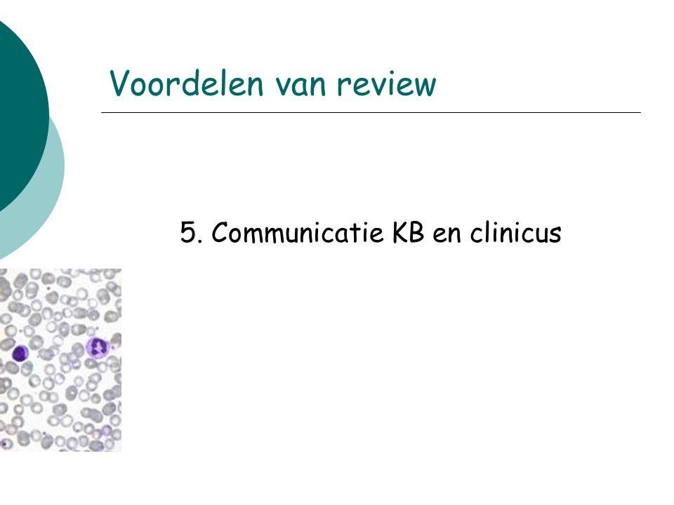5. Communicatie KB en clinicus