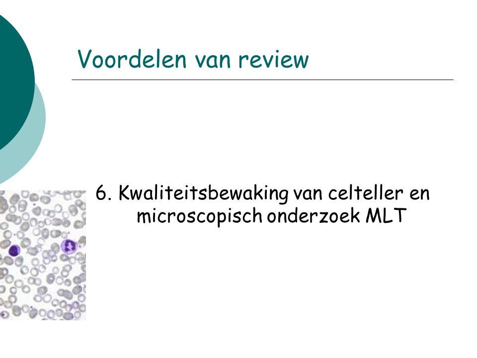 6. Kwaliteitsbewaking van celteller en microscopisch onderzoek MLT