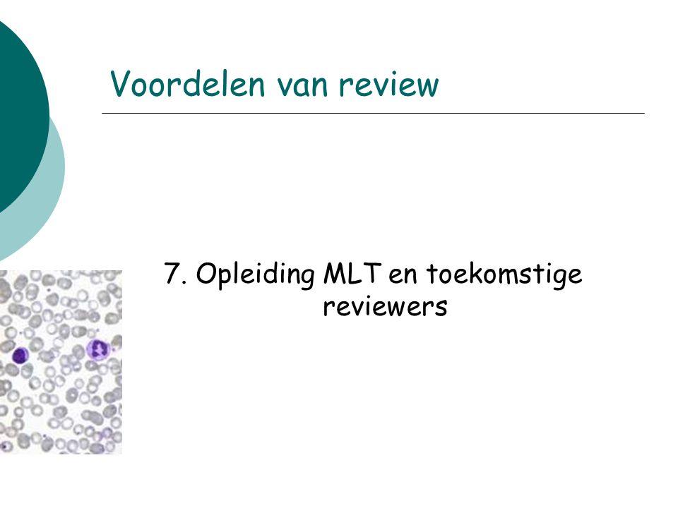 7. Opleiding MLT en toekomstige reviewers