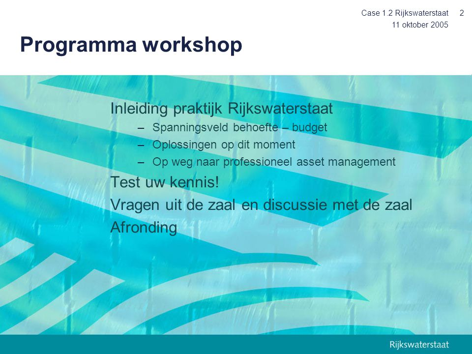 Programma workshop Inleiding praktijk Rijkswaterstaat Test uw kennis!
