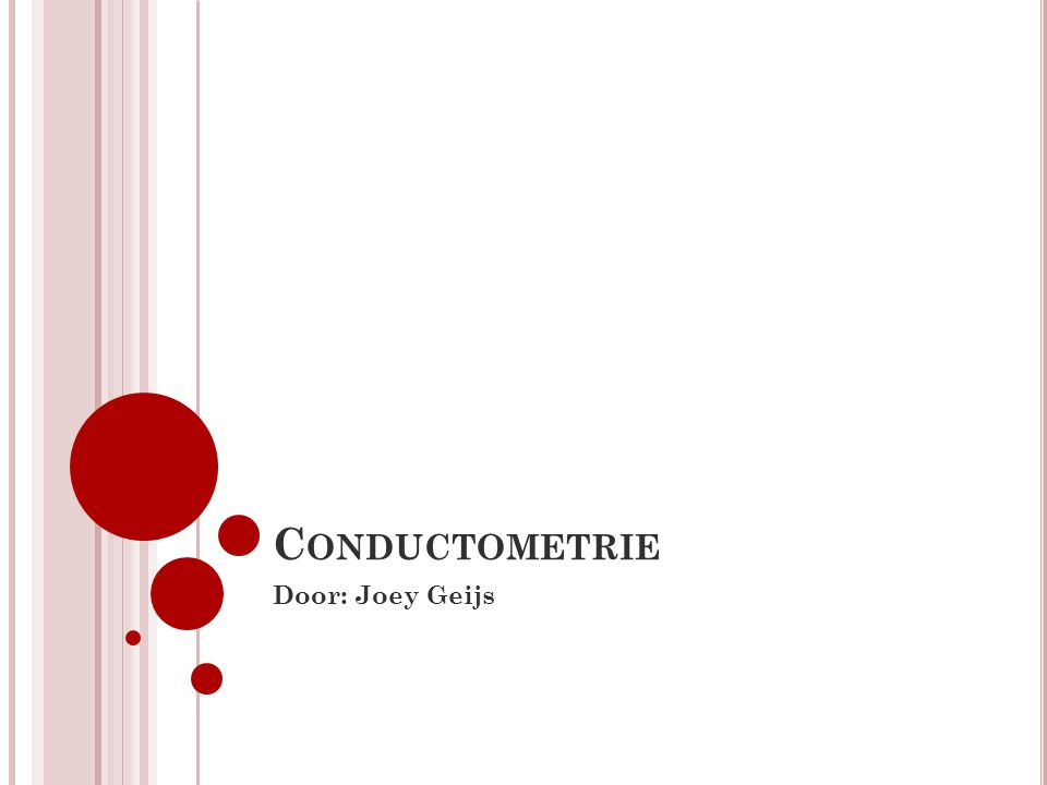 Conductometrie Door: Joey Geijs
