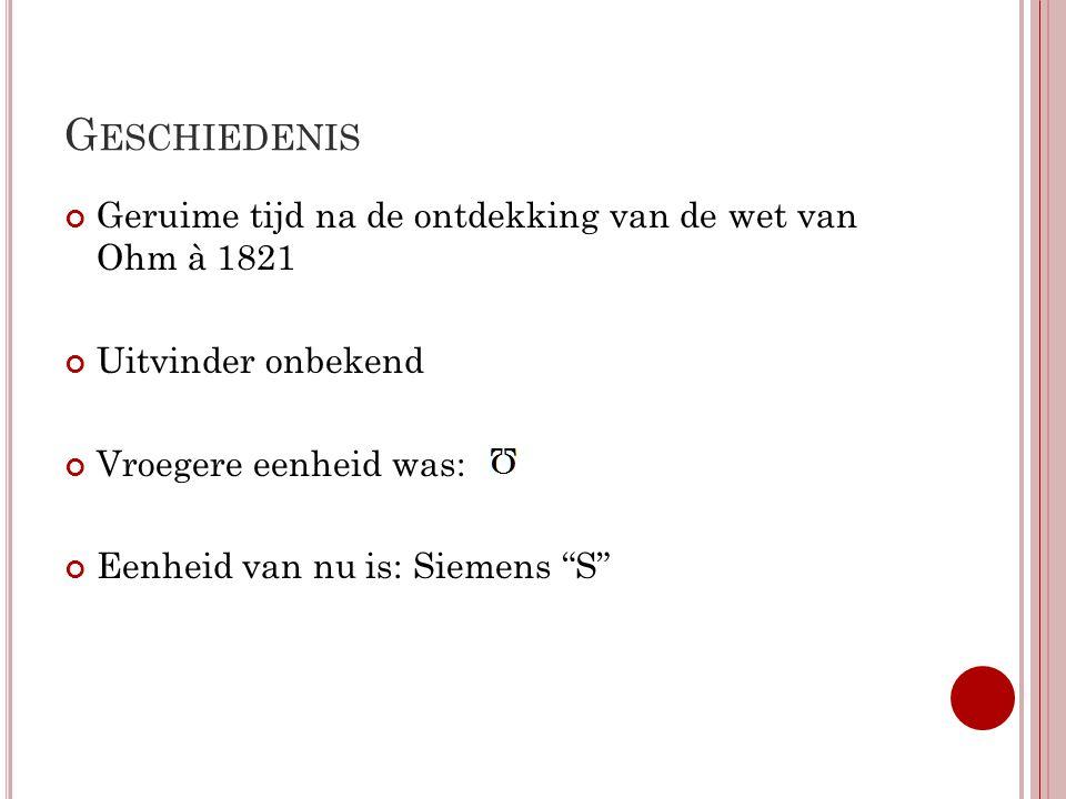 Geschiedenis Geruime tijd na de ontdekking van de wet van Ohm à 1821