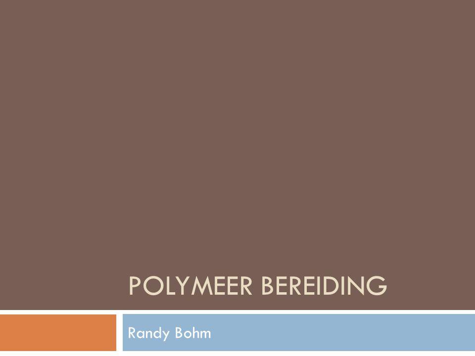 Polymeer bereiding Randy Bohm