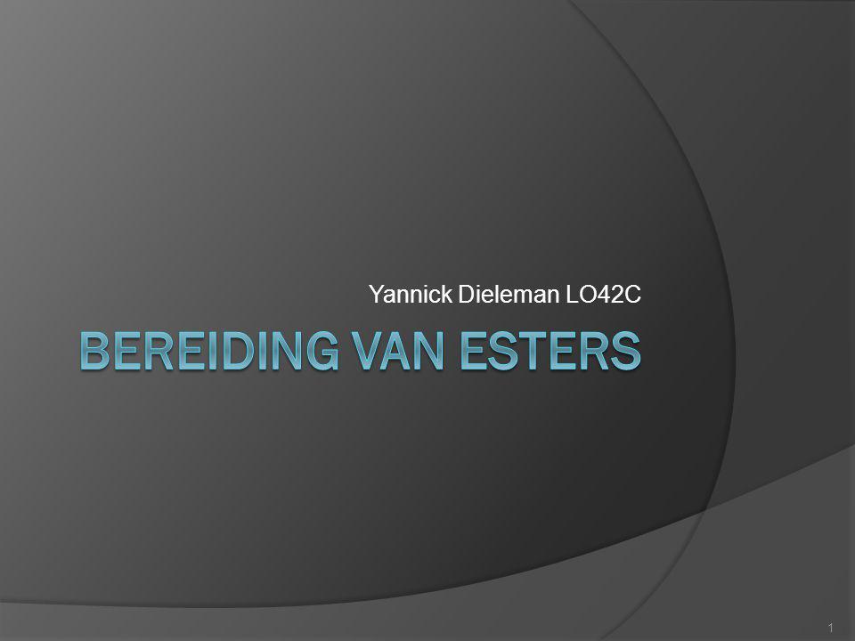 Yannick Dieleman LO42C Bereiding van Esters