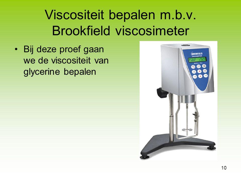 Viscositeit bepalen m.b.v. Brookfield viscosimeter