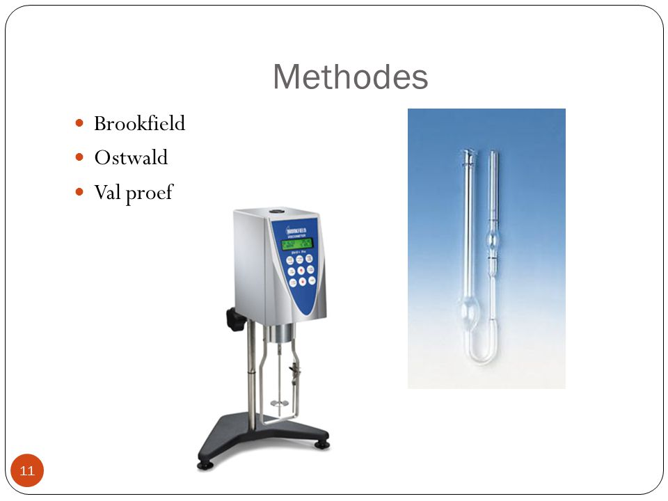 Methodes Brookfield Ostwald Val proef