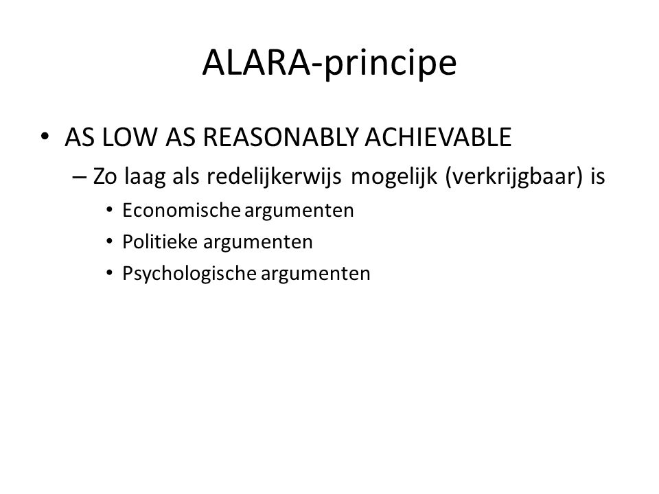 ALARA-principe AS LOW AS REASONABLY ACHIEVABLE