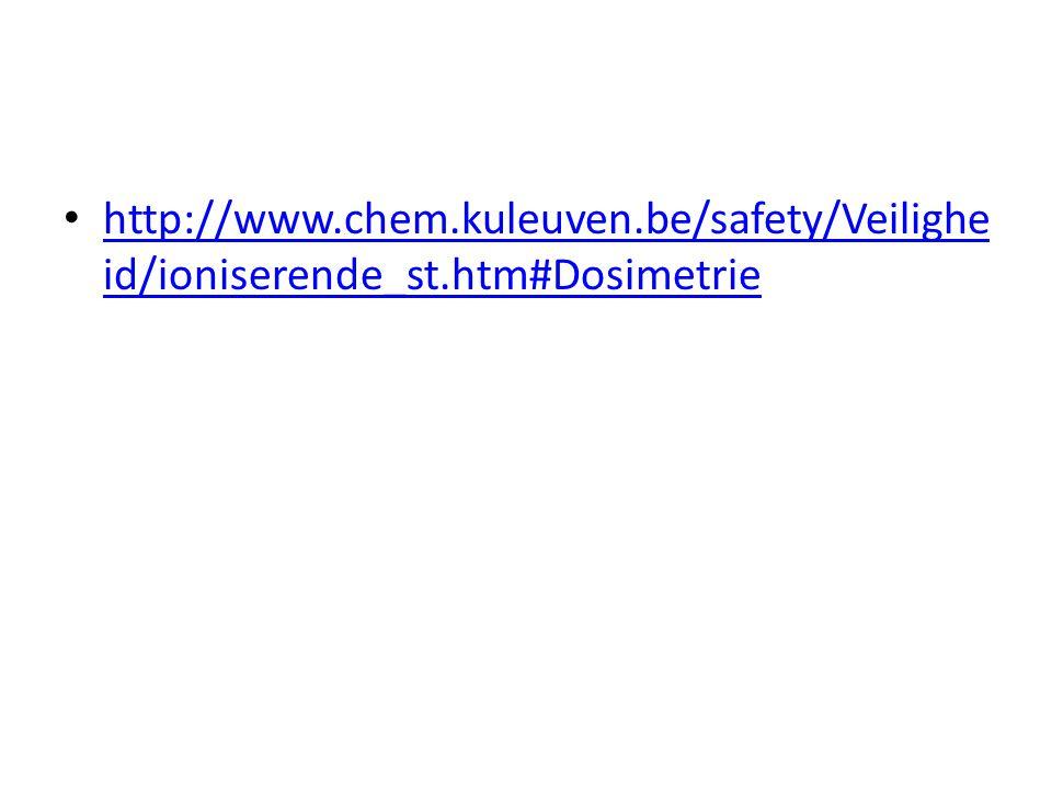 http://www. chem. kuleuven. be/safety/Veiligheid/ioniserende_st