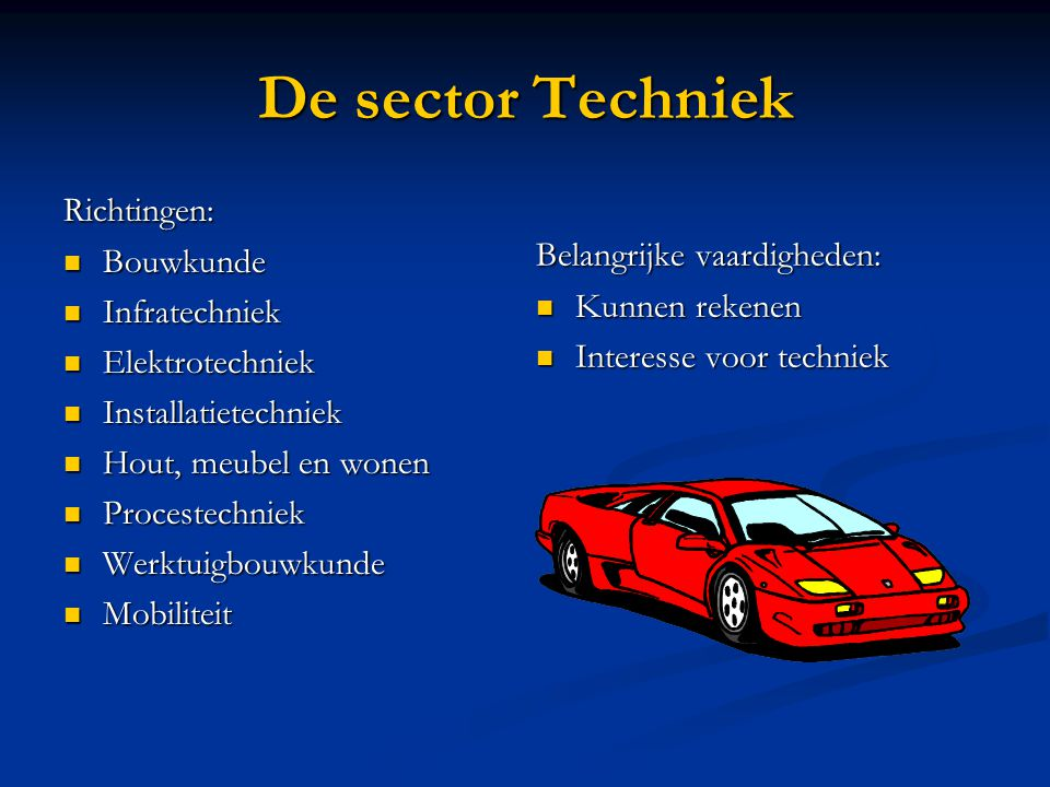 De sector Techniek Richtingen: Bouwkunde Infratechniek