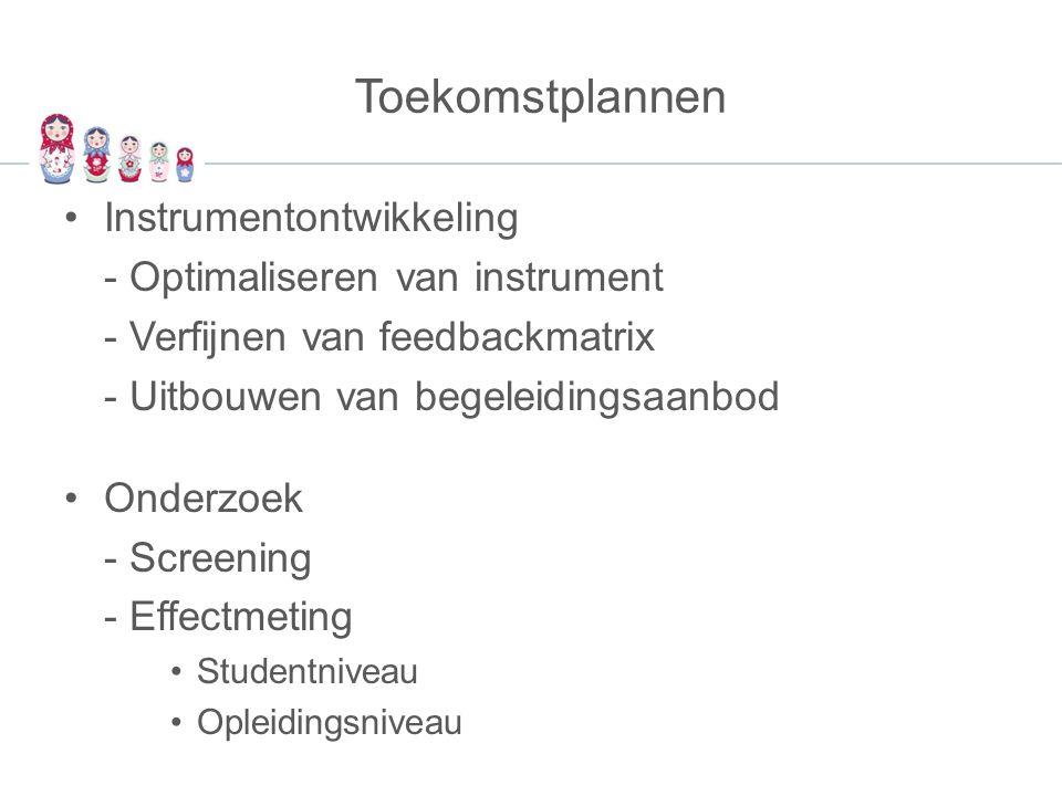 Toekomstplannen Instrumentontwikkeling - Optimaliseren van instrument