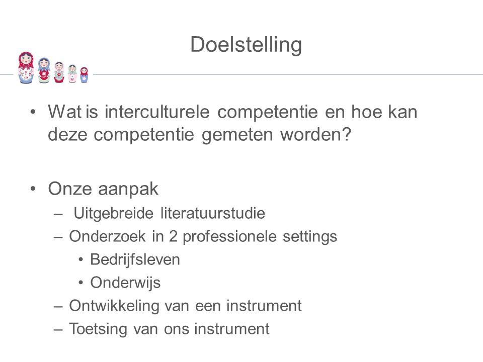 Doelstelling Wat is interculturele competentie en hoe kan deze competentie gemeten worden Onze aanpak.