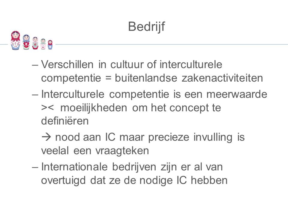 Bedrijf Verschillen in cultuur of interculturele competentie = buitenlandse zakenactiviteiten.