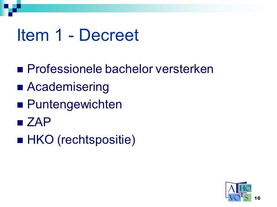 Item 1 - Decreet Professionele bachelor versterken Academisering