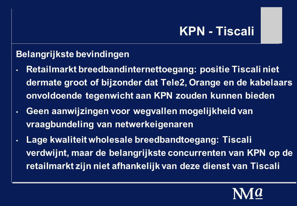 KPN - Tiscali Belangrijkste bevindingen