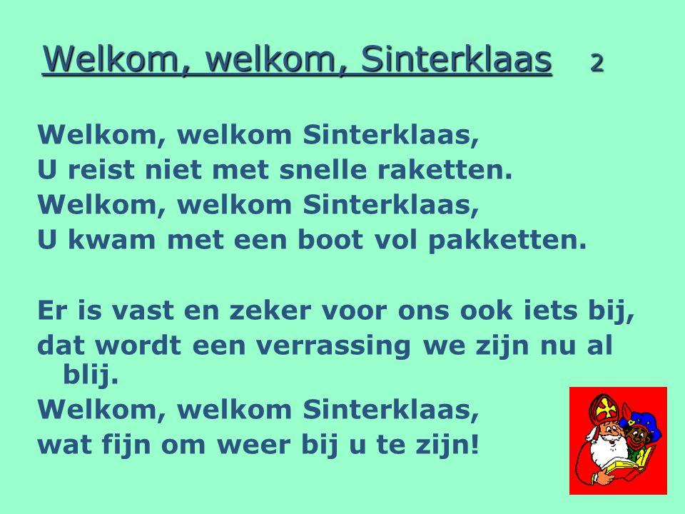 Welkom, welkom, Sinterklaas 2