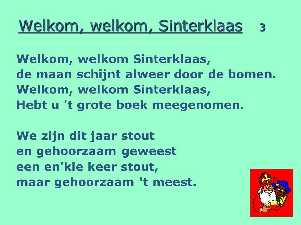 Welkom, welkom, Sinterklaas 3