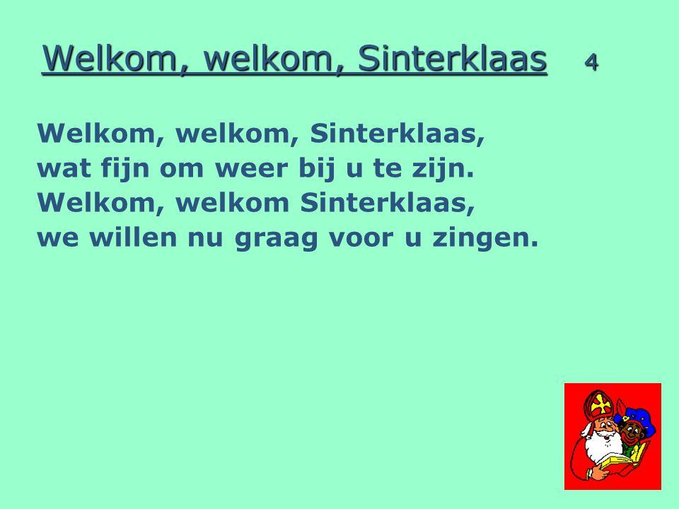 Welkom, welkom, Sinterklaas 4