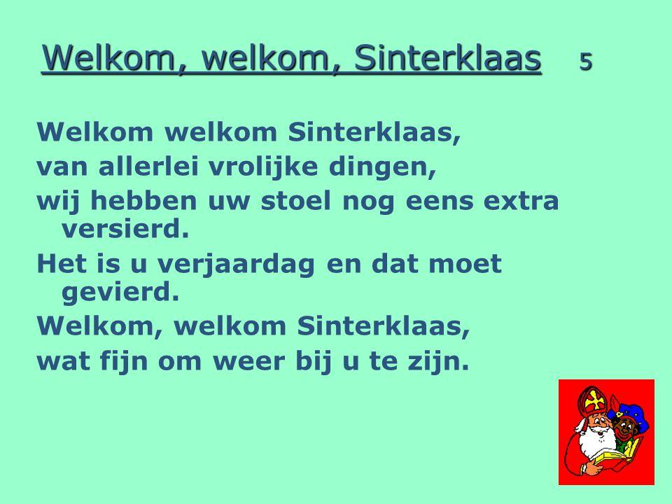 Welkom, welkom, Sinterklaas 5