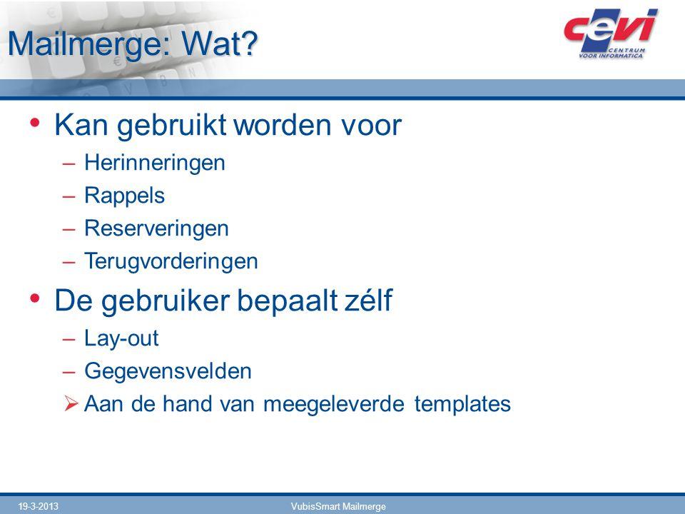 Mailmerge: Wat Kan gebruikt worden voor De gebruiker bepaalt zélf