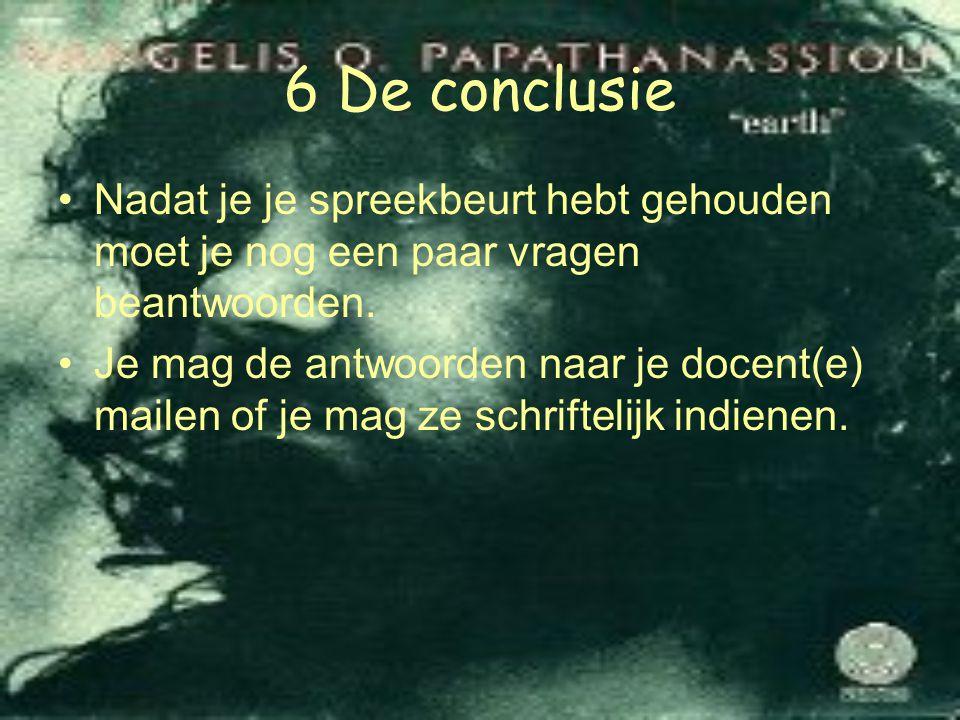 6 De conclusie Nadat je je spreekbeurt hebt gehouden moet je nog een paar vragen beantwoorden.