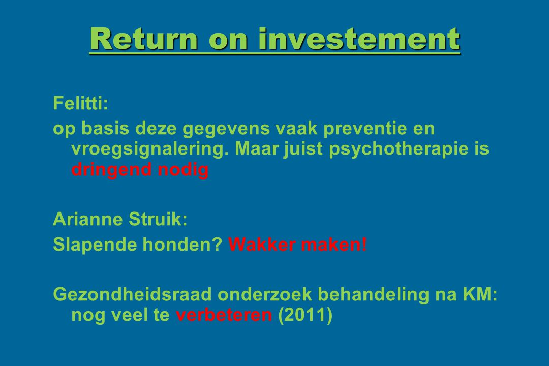 Return on investement Felitti: