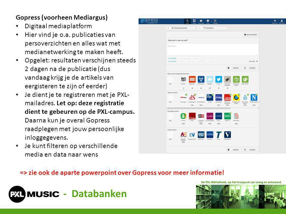 - Databanken Gopress (voorheen Mediargus) Digitaal mediaplatform