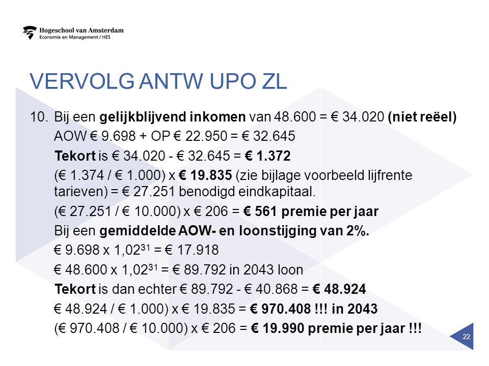 5-4-2017 Vervolg antw upo zl. Bij een gelijkblijvend inkomen van 48.600 = € 34.020 (niet reëel) AOW € 9.698 + OP € 22.950 = € 32.645.