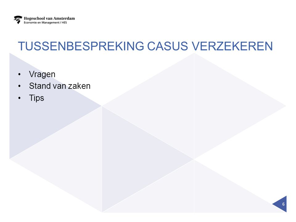 Tussenbespreking casus verzekeren