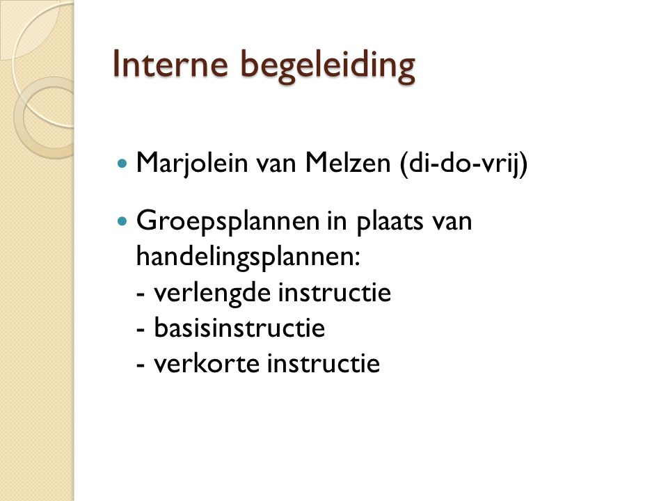 Interne begeleiding Marjolein van Melzen (di-do-vrij)