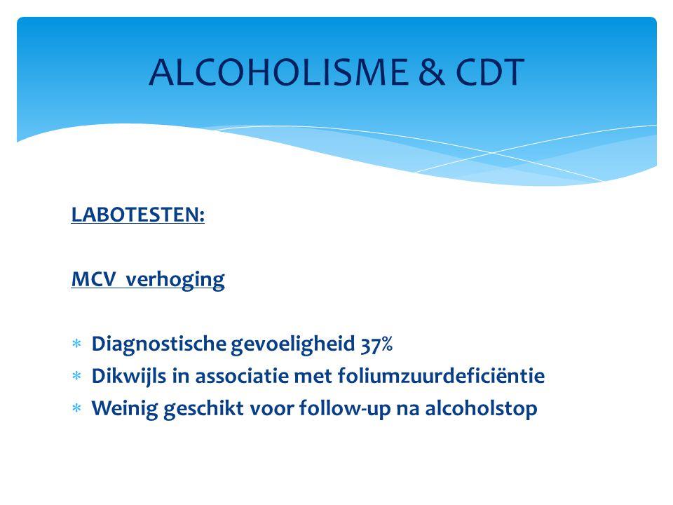 ALCOHOLISME & CDT LABOTESTEN: MCV verhoging
