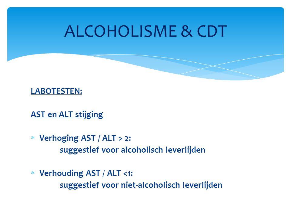ALCOHOLISME & CDT LABOTESTEN: AST en ALT stijging