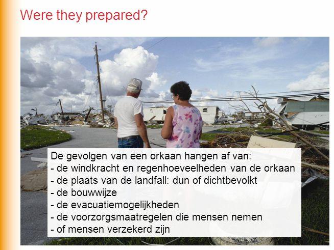 Were they prepared De gevolgen van een orkaan hangen af van: