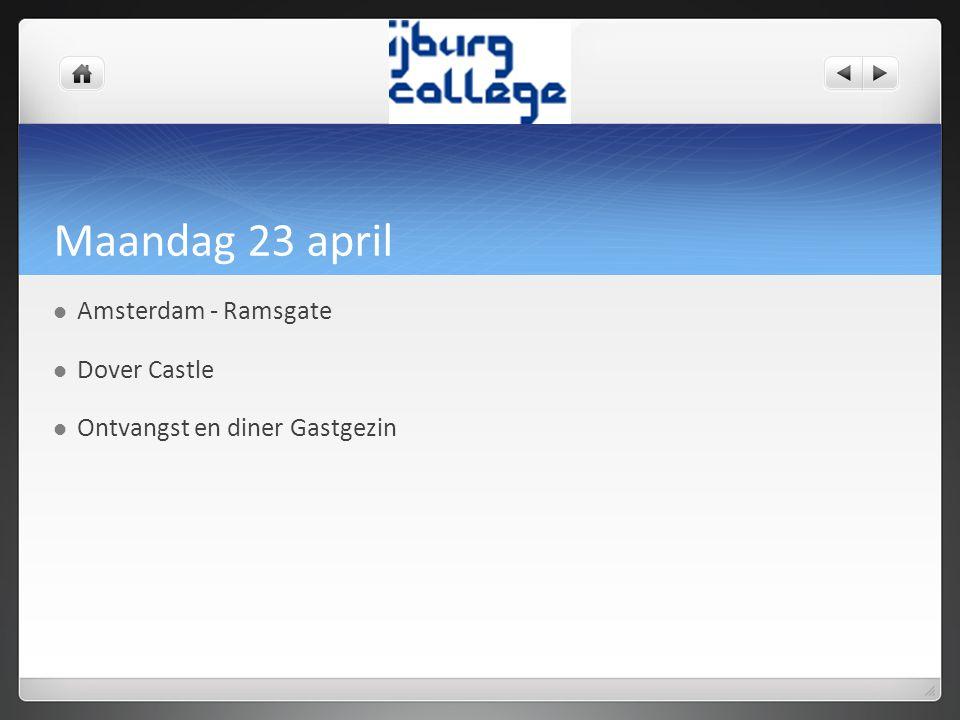 Maandag 23 april Amsterdam - Ramsgate Dover Castle