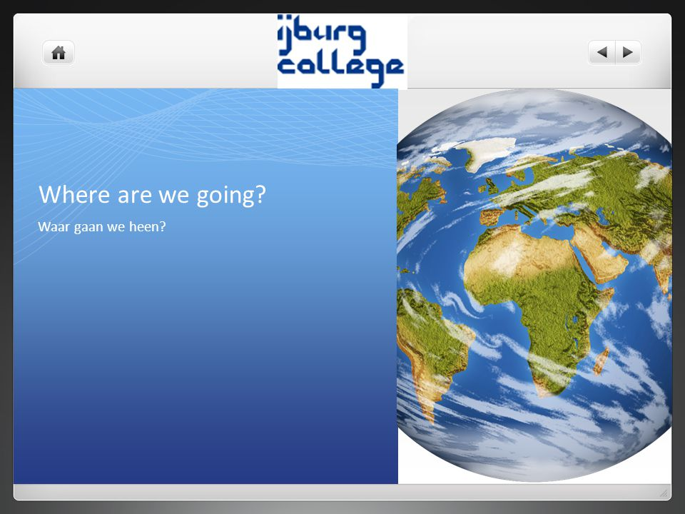 Where are we going Waar gaan we heen
