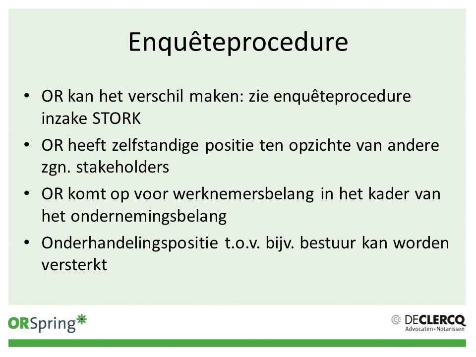 Enquêteprocedure OR kan het verschil maken: zie enquêteprocedure inzake STORK.